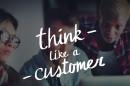 Think Like a Customer